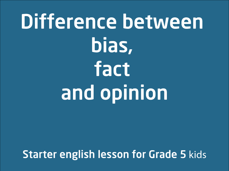 SubjectCoach | Difference between bias, fact and opinion