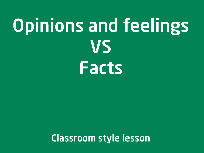 SubjectCoach | Opinion and feeling vs Facts