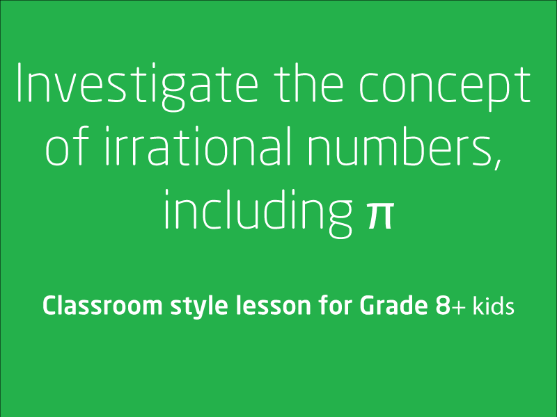 SubjectCoach | Investigate the concept of irrational numbers, including π (Pi)