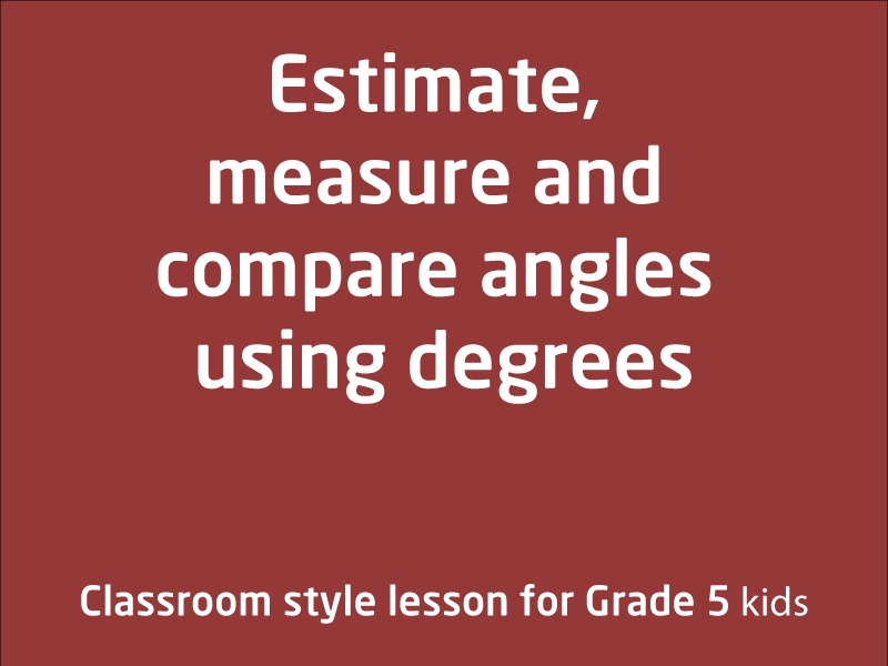 SubjectCoach | Estimate, measure and compare angles using degrees