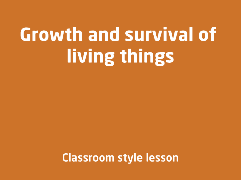 SubjectCoach | Biological Sciences: Growth and survival of living things