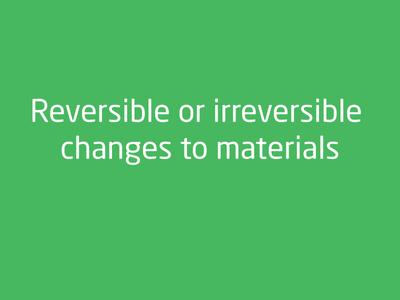 SubjectCoach | Reversible or irreversible changes to materials